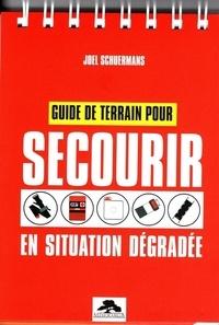 Joël Schuermans - Guide de terrain pour secourir en situation dégradée.