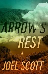 Joel Scott - The Offshore Novels  : Arrow's Rest.