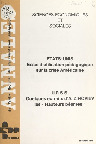 """États-Unis : essai d'utilisation pédagogique sur la crise américaine. Suivi de U.R.S.S., quelques extraits de """"Hauteurs béantes"""" d'Alexandre Zinoviev"""