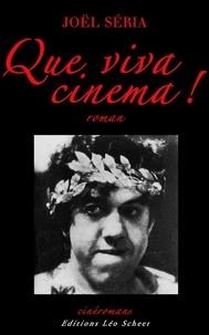 Joël Séria - Que viva cinema !.
