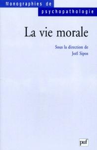 Joël Sipos - La vie morale.