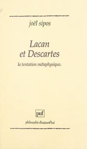 Joël Sipos et Paul-Laurent Assoun - Lacan et Descartes - La tentation métaphysique.