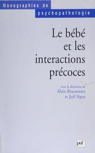 Joël Sipos et  Collectif - Le bébé et les interactions précoces.