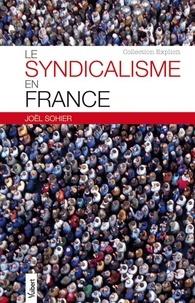 Joël Sohier - Le syndicalisme en France.