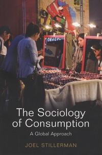 Joel Stillerman - The Sociology of Consumption - A Global Approach.