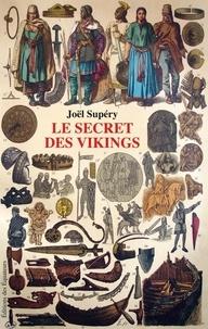 Joël Supéry - Le secret des Vikings.