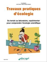 Joël Terrieu et Marina Préault-Grégoire - Travaux pratiques d'écologie - Du terrain au laboratoire, expérimenter pour comprendre l'écologie scientifique.