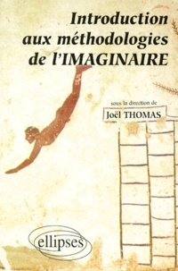 Joël Thomas - Introduction aux méthodologies de l'imaginaire.