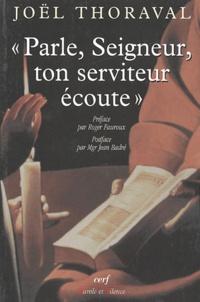 Joël Thoraval - Parle Seigneur, ton serviteur écoute.