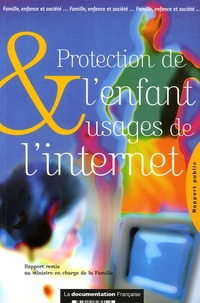 Joël Thoraval - Protection de l'enfant et usages de l'Internet - Rapport préparatoire à la conférence de la famille 2005.