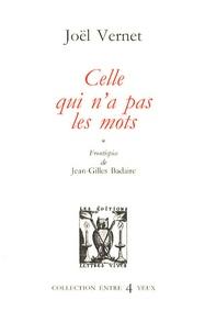 Joël Vernet - Celle qui n'a pas les mots.