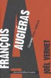 Joël Vernet - François Augiéras - L'aventurier radical.