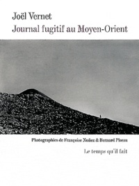 Joël Vernet - Journal fugitif au Moyen-Orient - Vers Alep.