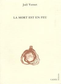 Joël Vernet - La mort est en feu.