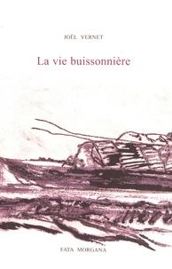 Joël Vernet - La vie buissonnière.