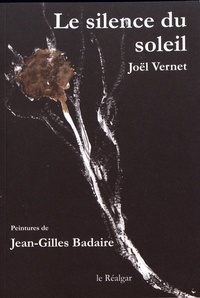 Joël Vernet - Le silence du soleil.