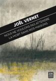 Joël Vernet - Nous ne voulons pas attendre la mort dans nos maisons.