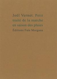 Joël Vernet - Petit traité de la marche en saison des pluies.