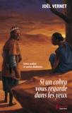 Joël Vernet - Si un cobra vous regarde dans les yeux - Contes maliens et autres diableries.