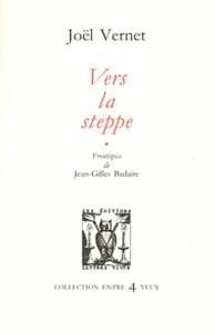 Joël Vernet - Vers la steppe.