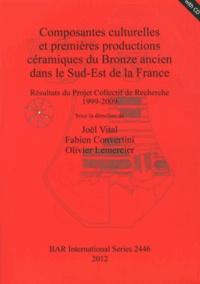 Joël Vital et Fabien Convertini - Composantes culturelles et premières productions céramiques du Bronze ancien dans le Sud-Est de la France - Résultats du Projet Collectif de Recherche 1999-2009. 1 Cédérom