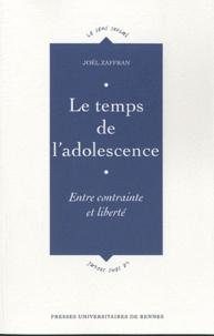 Joël Zaffran - Le temps de l'adolescence - Entre contrainte et liberté.