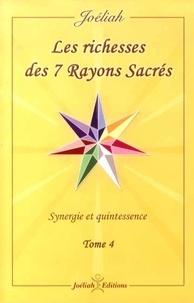 Les richesses des 7 rayons sacrés- Synergie et puissance Tome 4 -  Joéliah  