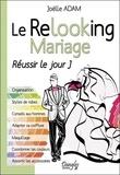Joëlle Adam - Le Relooking mariage - Réussir le jour J.