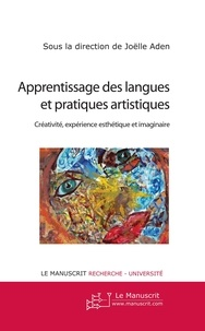 Joëlle Aden - Apprentissage des langues et pratiques artistiques - Créativité, expérience esthétique et imaginaire.