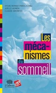 Joëlle Adrien et Claude Gronfier - Les Mécanismes du sommeil.