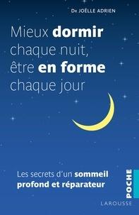 Joëlle Adrien - Mieux dormir chaque nuit, être en forme chaque jour - Les secrets d'un sommeil profond et réparateur.