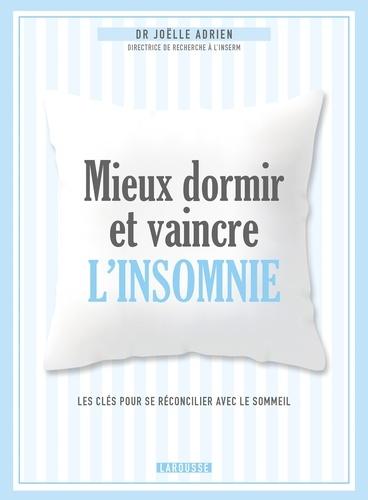 Joëlle Adrien - Mieux dormir et vaincre l'insomnie - Les clés pour se réconcilier avec le sommeil.