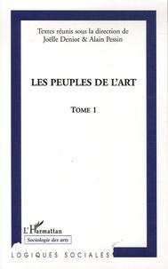 Joëlle-Andrée Deniot et Alain Pessin - Les peuples de l'Art - Tome 1.