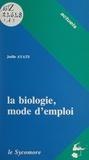 Joëlle Ayats et Thierry Paquot - La biologie, mode d'emploi.