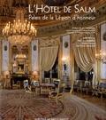 Joëlle Barreau et Anne de Chefdebien - L'Hôtel de Salm - Palais de la Légion d'honneur.
