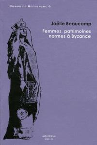 Joëlle Beaucamp - Femmes, patrimoines, normes à Byzance.