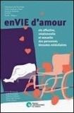 Joëlle Berrewaerts et Christine Delhaxhe - EnVIE d'amour - Vie affective, relationnelle et sexuelle des personnes blessées médullaires.