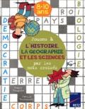 Joëlle Bertocchi et Roger Rougier - Jouons à l'histoire, la géographie et les sciences par les mots croisés.