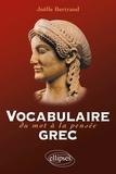 Joëlle Bertrand - Vocabulaire grec - Du mot à la pensée.