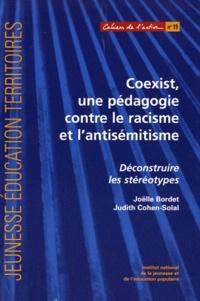 Joëlle Bordet et Judith Cohen-Solal - Coexist, une pédagogie contre le racisme et l'antisémistisme - Déconstruire les stéréotypes.