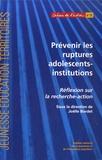 Joëlle Bordet - Prévenir les ruptures adolescents-institutions - Réflexion sur la recherche-action. Trois démarches ménées à Saint-Denis, Gennevilliers, Garges-lès-Gonesse.