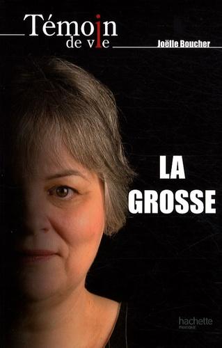Joëlle Boucher - La grosse.