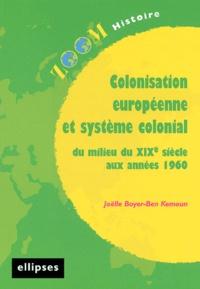 Joëlle Boyer Ben-Kemoun - Colonisation européenne et système colonial - Du milieu du XIXe siècle aux années 1960.