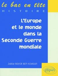 Joëlle Boyer Ben-Kemoun - L'Europe et le monde dans la Seconde guerre mondiale.