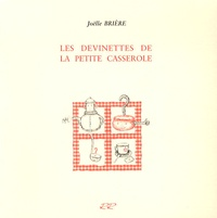 Joëlle Brière - Les devinettes de la petite casserole.