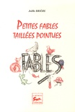 Joëlle Brière - Petites fables taillées pointues.