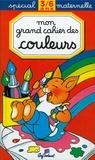 Joëlle Broen et Daniel Boudineau - Mon grand cahier des couleurs.
