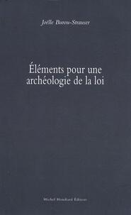 Joëlle Burou-Strauser - Eléments pour une archéologie de la loi.