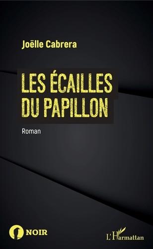 Joëlle Cabrera - Les écailles du papillon.