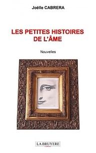Joëlle Cabrera - Les petites histoires de l'âme.